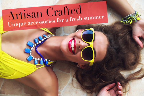 Artisan Crafted: Unique accessories for a fresh summer.