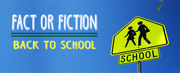Fact or Fiction Back to School