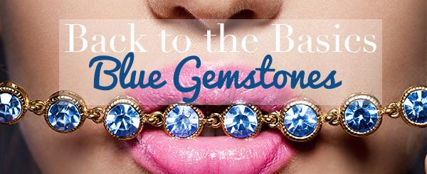 Back to the Basics: Blue Gemstones