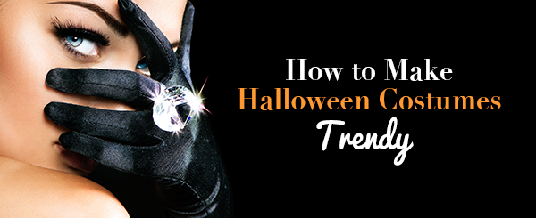 How to Make Halloween Costumes Trendy