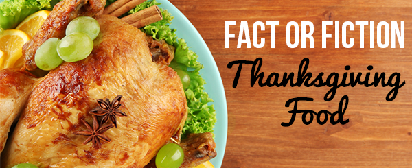 Fact of Fiction: Thanksgiving Food.